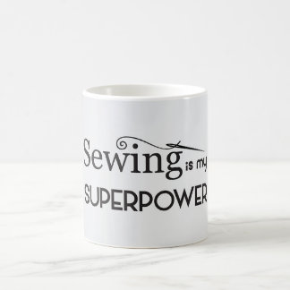 Sewing is my Super power Coffee cup