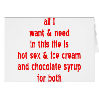 Sex And Ice Cream And Chocolate Syrup For Both Greeting Card