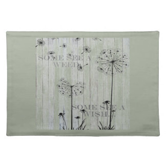 Shabby Chic Some See A Weed Some See A Wish Placemat