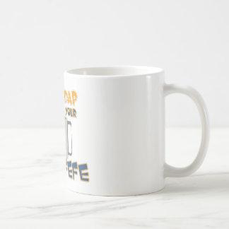 Shaddap 'n drink your covfefe Coffee Mug