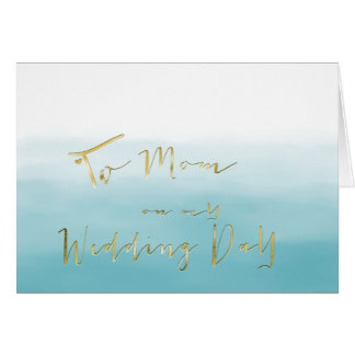 Shades of Blue Ombre - To Mom on My Wedding Day Card