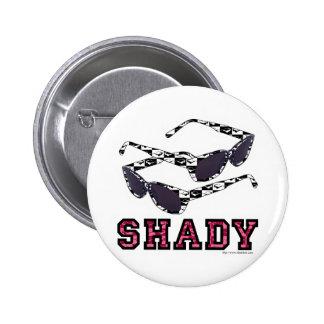 Shady! 2 Inch Round Button
