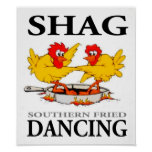 Shag Southern Fried Dancing Poster clear