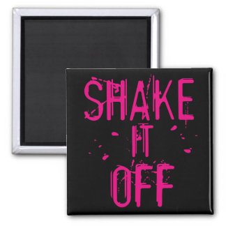 Shake it Off Square Magnet