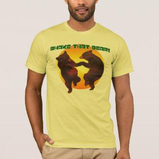 Shake that bear!! T-Shirt