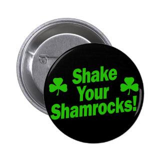 Shake Your Shamrocks! 2 Inch Round Button