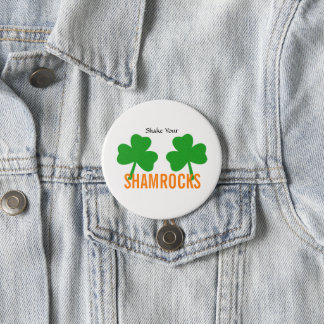 Shake Your Shamrocks St. Patrick's Party Button