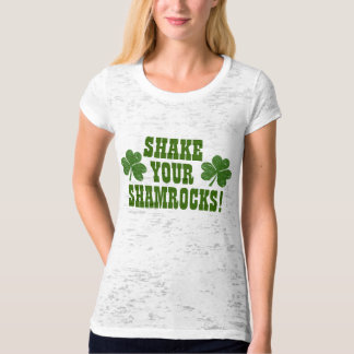 Shake Your Shamrocks! T-Shirt