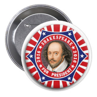 Shakespeare for President 2016 3 Inch Round Button