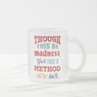 Shakespeare Hamlet Quote - Though This Be Madness 10 Oz Frosted Glass Coffee Mug