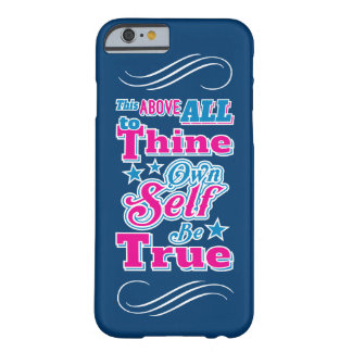 Shakespeare Hamlet To Thine Own Self Be True Quote Barely There iPhone 6 Case