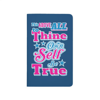 Shakespeare Hamlet To Thine Own Self Be True Quote Journals