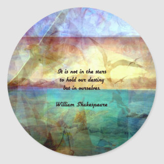 Shakespeare Inspirational Quote About Destiny Classic Round Sticker