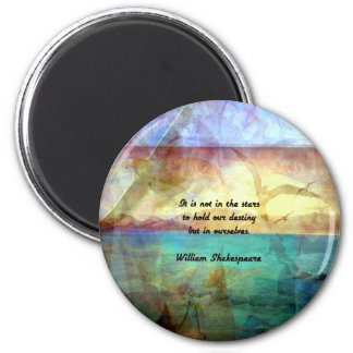 Shakespeare Inspirational Quote About Destiny Magnet