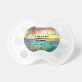 Shakespeare Inspirational Quote About Destiny Pacifier
