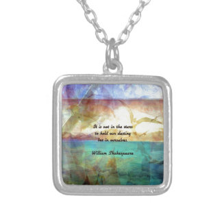 Shakespeare Inspirational Quote About Destiny Silver Plated Necklace