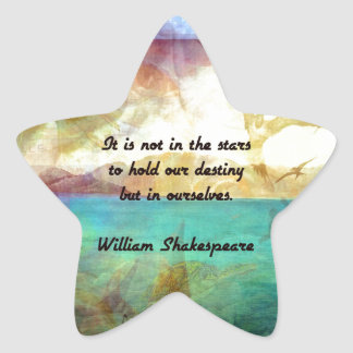 Shakespeare Inspirational Quote About Destiny Star Sticker