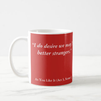 "Shakespeare Insults: ""I do desire that we be. . ."" Coffee Mug"