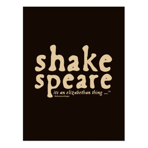 Shakespeare - it's an Elizabethan thing Post Cards