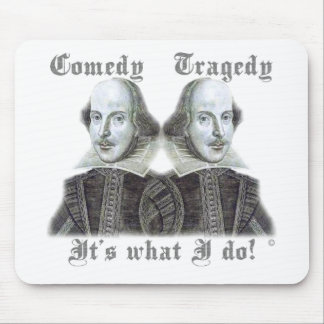 Shakespeare - It's what I do! Mouse Pad