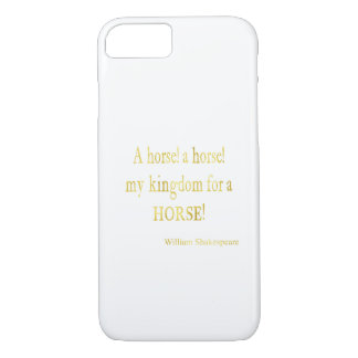 Shakespeare Kingdom for a Horse Quote iPhone 7 Case