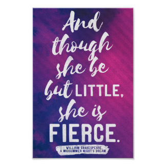 Shakespeare - Little and fierce quote poster