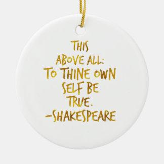 Shakespeare Motivational Quote Gold Faux Foil Ceramic Ornament