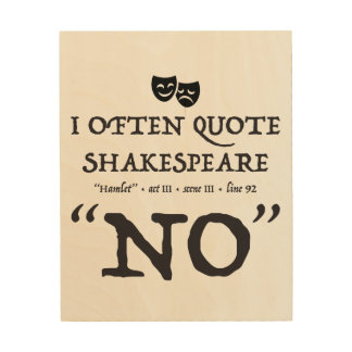"Shakespeare ""No"" Wall Art Wood Canvases"