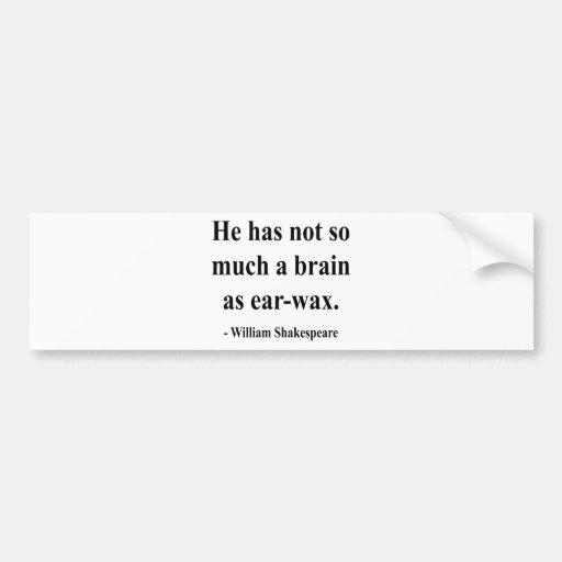 Shakespeare Quote 12a Bumper Stickers