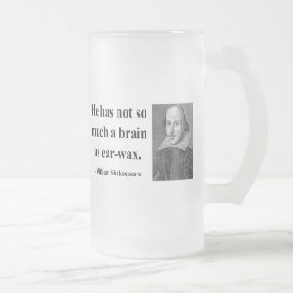 Shakespeare Quote 12b 16 Oz Frosted Glass Beer Mug