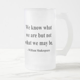 Shakespeare Quote 3a 16 Oz Frosted Glass Beer Mug