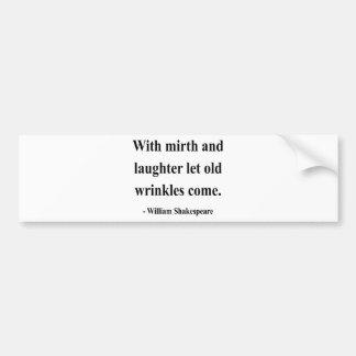 Shakespeare Quote 7a Bumper Sticker