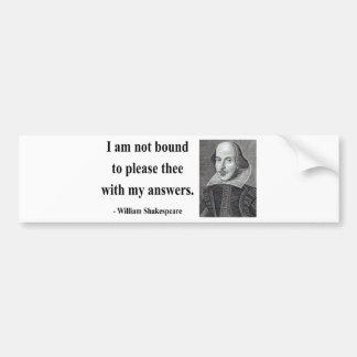 Shakespeare Quote 9b Bumper Sticker