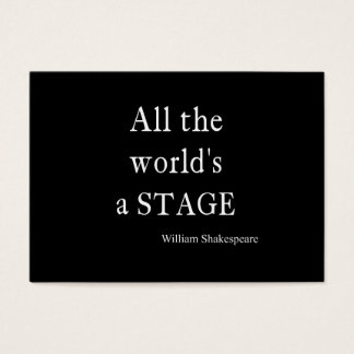 Shakespeare Quote All the World's a Stage Quotes Business Card