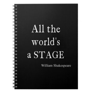 Shakespeare Quote All the World's a Stage Quotes Notebook