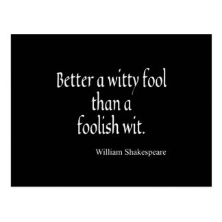 Shakespeare Quote Better a Witty Fool Foolish Wit Postcard