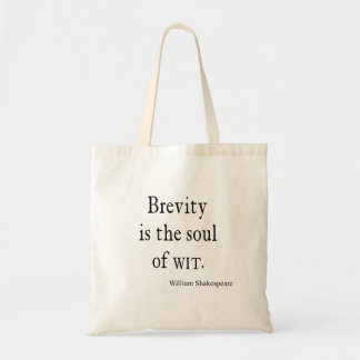 Shakespeare Quote Brevity is the Soul of Wit Quote Tote Bag