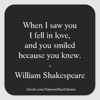 Shakespeare Quote - I Fell In Love Square Sticker