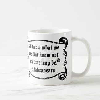 Shakespeare Quote, Know what we Are Mug