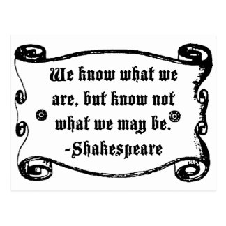 Shakespeare Quote, Know what we Are Postcard