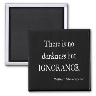 Shakespeare Quote No Darkness but Ignorance Quotes Square Magnet