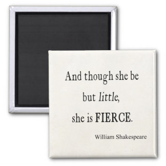 Shakespeare Quote She Be Little But Fierce Quotes Magnet