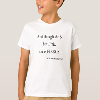 Shakespeare Quote She Be Little But Fierce Quotes T-Shirt
