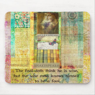 Shakespeare  QUOTE The fool doth think he is wise Mouse Pad