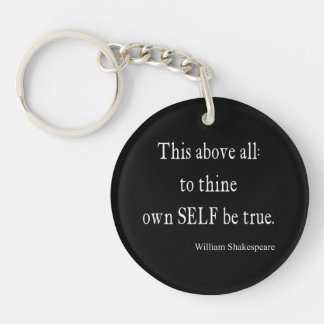 Shakespeare Quote To Thine Own Self Be True Quotes Keychain
