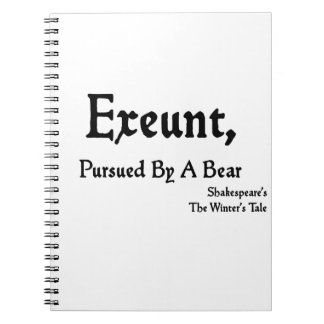 Shakespeare Quotes: Exeunt, Pursued by Bear! Spiral Note Books