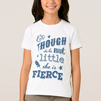 Shakespeare She is Fierce Quotation Tee Shirts