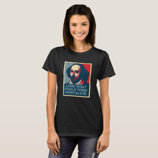 Shakespeare T-shirt- What Fools T-Shirt