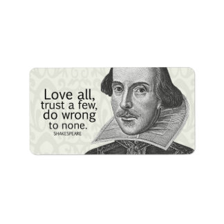 Shakespeare's Love All, Trust a Few, Do... Quote