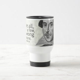 Shakespeare's Love All, Trust a Few, Do... Quote 15 Oz Stainless Steel Travel Mug
